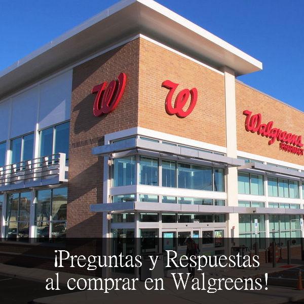 Preguntas y Respuesta al comprar en Walgreens