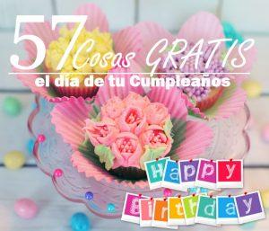 57 Cosas GRATIS que puedes recibir el día de tu Cumpleaños