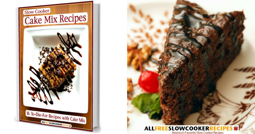 16 To-Die-For Slow Cooker Cake Mix Recipes eCookbook GRATIS