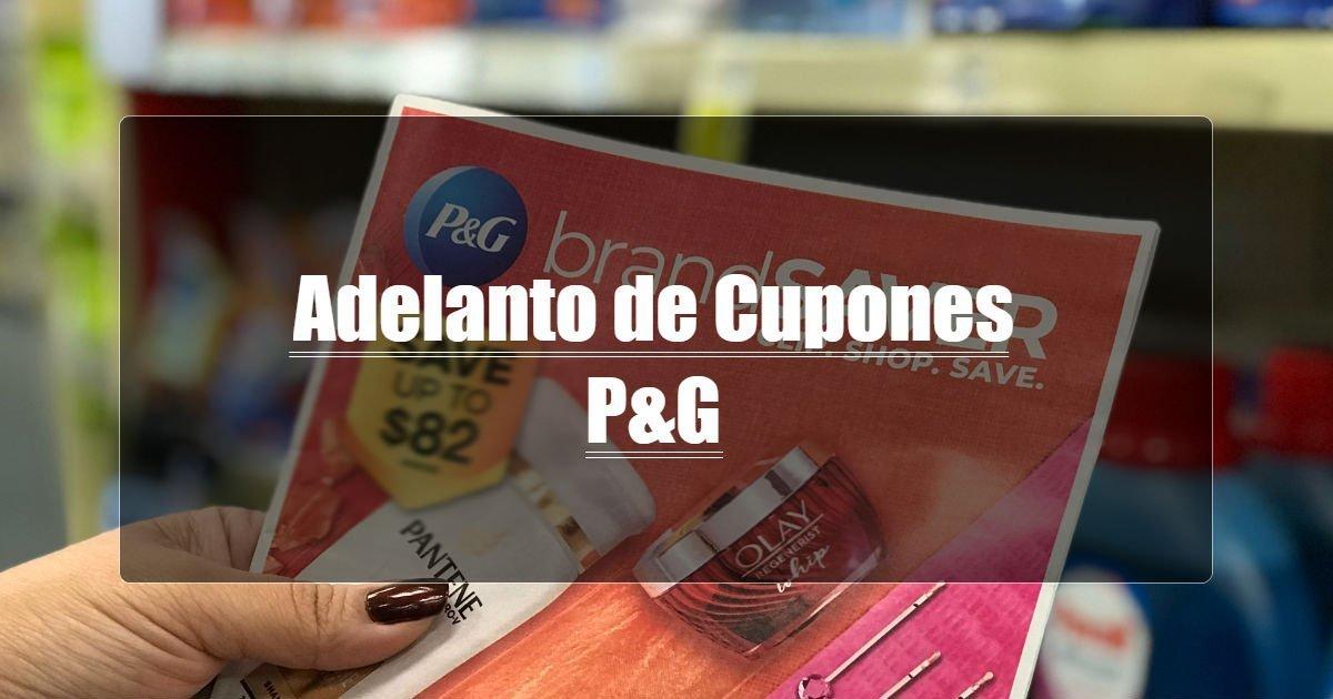 Adelanto de Cupones de P&G 7/5/20