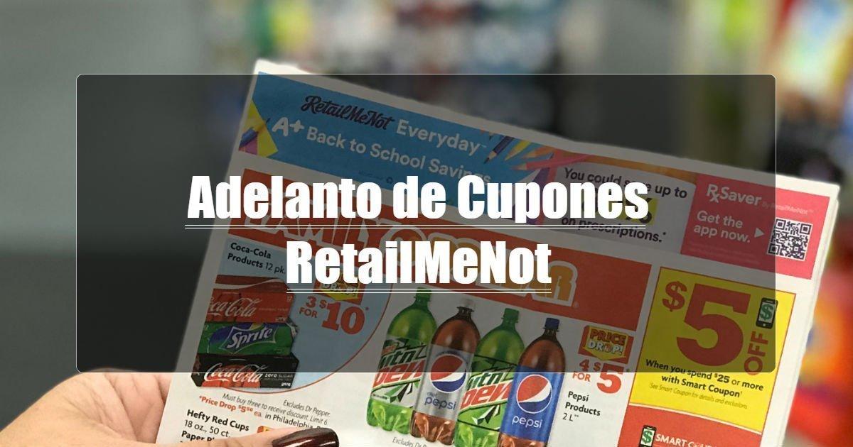 Adelanto de Cupones de RetailMeNot 7/12/20