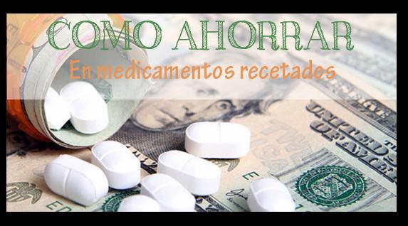 Medicamentos-Recetados Como ahorrar en medicamentos recetados?